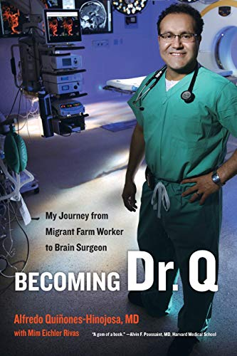 9780520274563: Becoming Dr. Q: My Journey from Migrant Farm Worker to Brain Surgeon