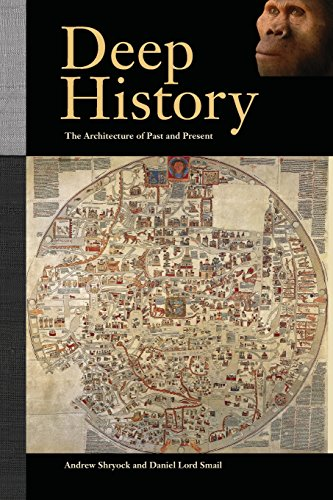 9780520274624: Deep History: The Architecture of Past and Present