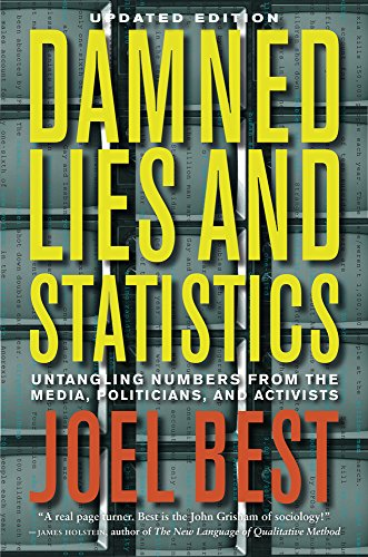 9780520274709: Damned Lies and Statistics: Untangling Numbers from the Media, Politicians, and Activisits