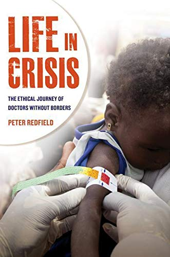 9780520274853: Life in Crisis (The Ethical Journey of Doctors without Borders)
