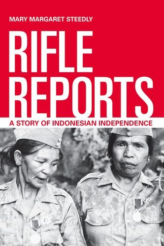 9780520274860: Rifle Reports: A Story of Indonesian Independence