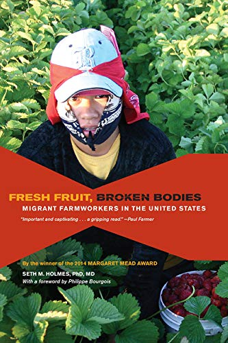 9780520275140: Fresh Fruit, Broken Bodies: Migrant Farmworkers in the United States (Volume 27) (California Series in Public Anthropology)