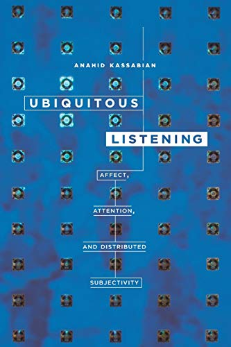 9780520275164: Ubiquitous Listening: Affect, Attention, and Distributed Subjectivity