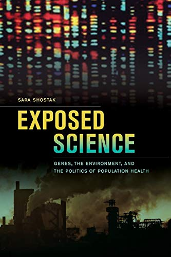 9780520275188: Exposed Science: Genes, the Environment, and the Politics of Population Health