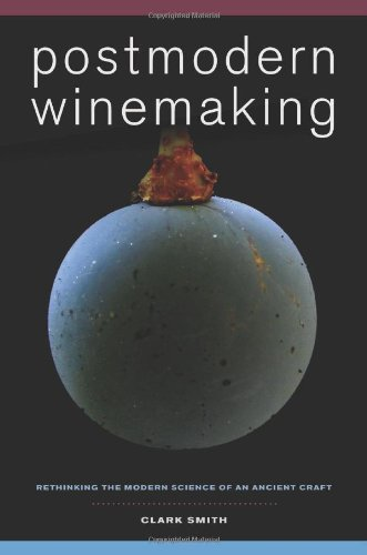9780520275195: Postmodern Winemaking: Rethinking the Modern Science of an Ancient Craft