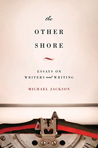 The Other Shore Essays on Writers and Writing: Michæl Jackson