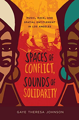 9780520275287: Spaces of Conflict, Sounds of Solidarity: Music, Race, and Spatial Entitlement in Los Angeles