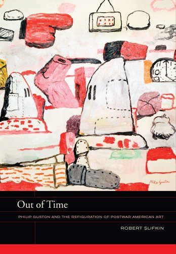 9780520275294: Out of Time: Philip Guston and the Refiguration of Postwar American Art (The Phillips Book Prize Series)