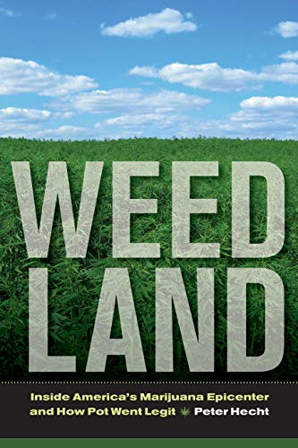 9780520275430: Weed Land - Inside America`s Marijuana Epicenter and How Pot Went Legit