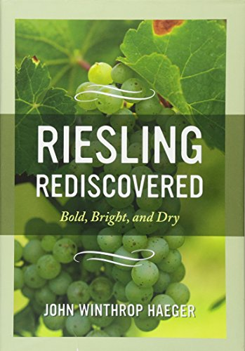 9780520275454: Riesling Rediscovered: Bold, Bright, and Dry
