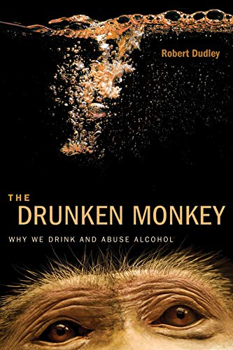 9780520275690: The Drunken Monkey: Why We Drink and Abuse Alcohol