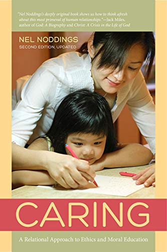 9780520275706: Caring: A Relational Approach to Ethics and Moral Education