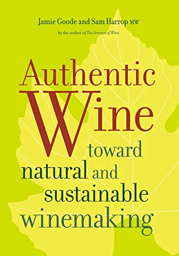 9780520275751: Authentic Wine: Toward Natural and Sustainable Winemaking