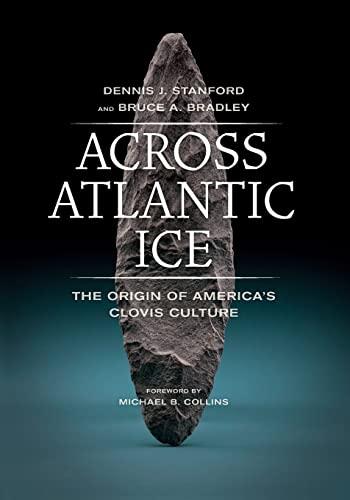 9780520275782: Across Atlantic Ice: The Origin of America's Clovis Culture