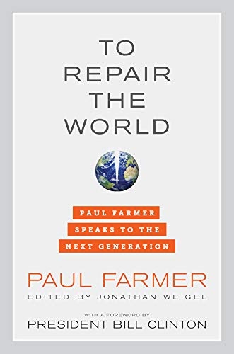 9780520275973: To Repair the World: Paul Farmer Speaks to the Next Generation (California Series in Public Anthropology)