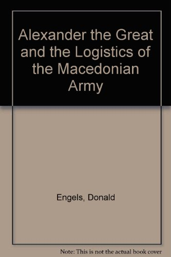 9780520275980: Alexander the Great and the Logistics of the Macedonian Army