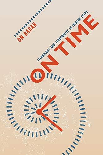 9780520276147: On Time: Technology and Temporality in Modern Egypt