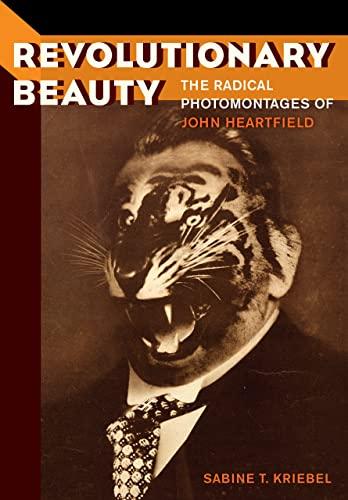 Revolutionary Beauty: The Radical Photomontages of John Heartfield (Hardback): Dr. Sabine Tania ...