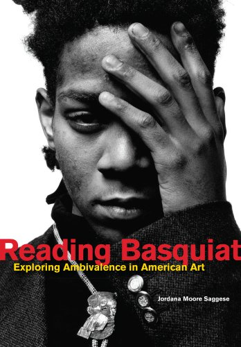 9780520276246: Reading Basquiat: Exploring Ambivalence in American Art