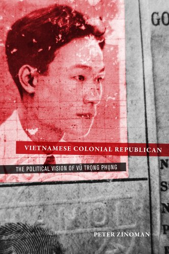 9780520276284: Vietnamese Colonial Republican: The Political Vision of Vu Trong Phung