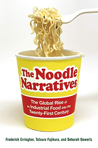 9780520276345: The Noodle Narratives: The Global Rise of an Industrial Food into the Twenty-First Century