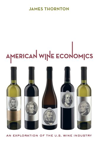 9780520276499: American Wine Economics: An Exploration of the U.S. Wine Industry