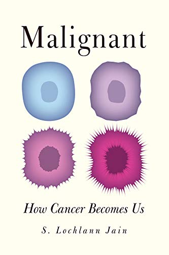 9780520276574: Malignant: How Cancer Becomes Us