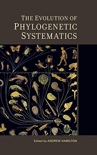 The Evolution of Phylogenetic Systematics (Hardback)