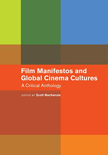 Film Manifestos and Global Cinema Cultures: A Critical Anthology: Mackenzie, Scott