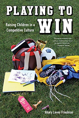 9780520276765: Playing to Win: Raising Children in a Competitive Culture