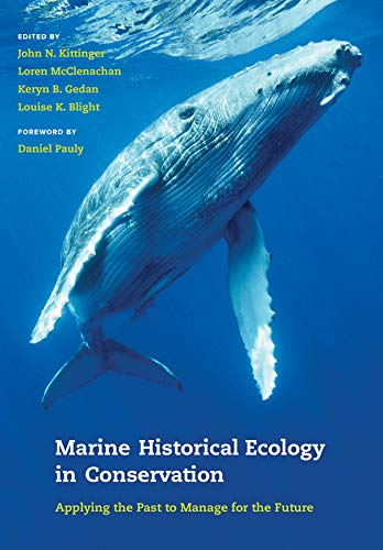 9780520276949: Marine Historical Ecology in Conservation: Applying the Past to Manage for the Future