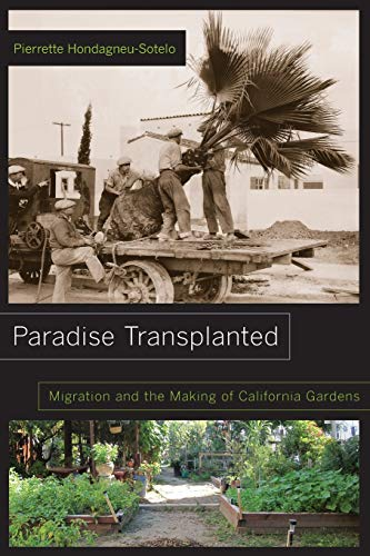9780520277779: Paradise Transplanted: Migration and the Making of California Gardens