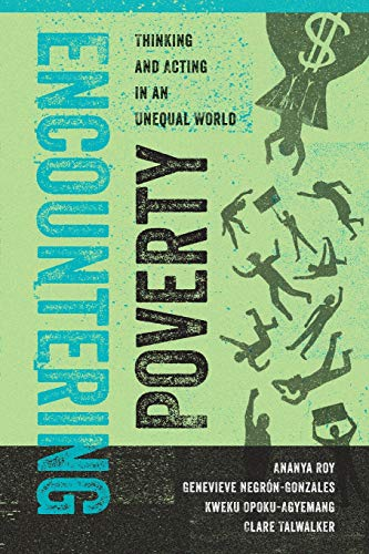 9780520277915: Encountering Poverty: Thinking and Acting in an Unequal World: 2 (Poverty, Interrupted)