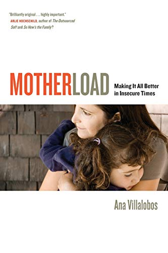 9780520278103: Motherload: Making It All Better in Insecure Times