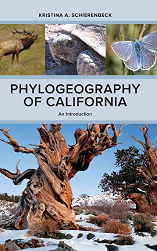 Phylogeography of California: An Introduction: Schierenbeck, Kristina A.
