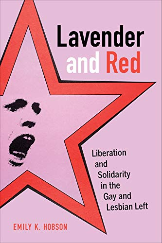 Lavender and Red: Liberation and Solidarity in: Hobson, Emily K.