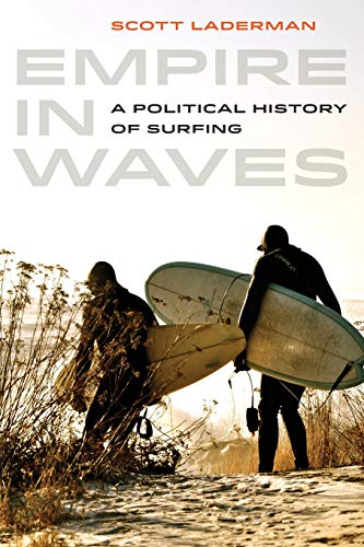 9780520279117: Empire in Waves: A Political History of Surfing