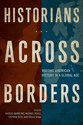 9780520279292: Historians Across Borders: Writing American History in a Global Age