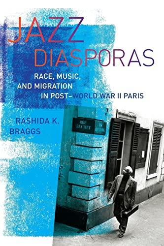 9780520279353: Jazz Diasporas: Race, Music, and Migration in Post-World War II Paris (Music of the African Diaspora)