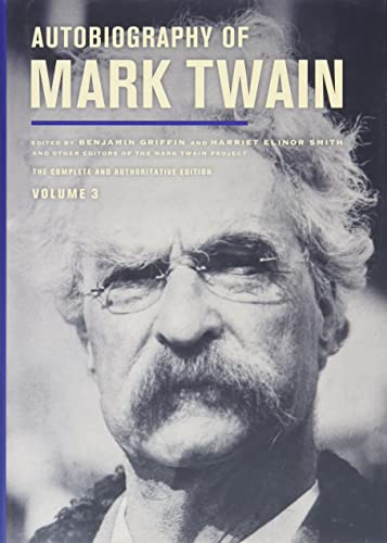 9780520279940: Autobiography of Mark Twain, Volume 3: The Complete and Authoritative Edition (Mark Twain Papers)