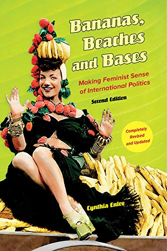9780520279995: Bananas, Beaches and Bases: Making Feminist Sense of International Politics