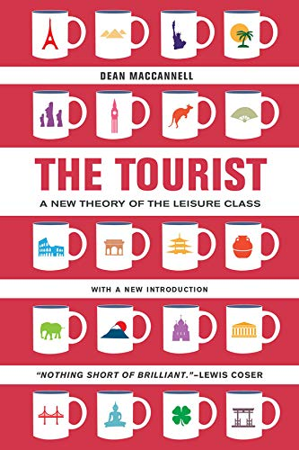 9780520280007: The Tourist: A New Theory of the Leisure Class