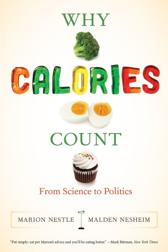 9780520280052: Why Calories Count: From Science to Politics (California Studies in Food and Culture)