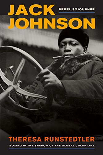 9780520280113: Jack Johnson, Rebel Sojourner: Boxing in the Shadow of the Global Color Line