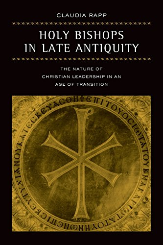 9780520280175: Holy Bishops in Late Antiquity: The Nature of Christian Leadership in an Age of Transition: 37 (Transformation of the Classical Heritage)