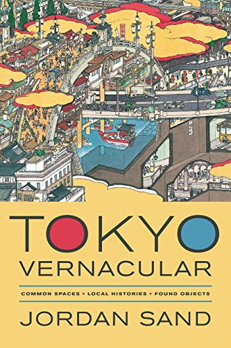 9780520280373: Tokyo Vernacular: Common Spaces, Local Histories, Found Objects
