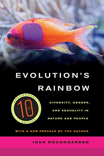 9780520280458: Evolution's Rainbow - Diversity, Gender, and Sexuality in Nature and People 3e