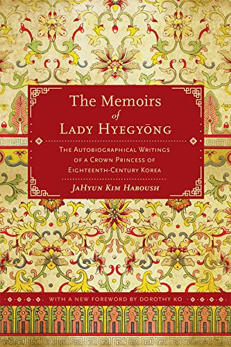 9780520280489: The Memoirs of Lady Hyegyong: The Autobiographical Writings of a Crown Princess of Eighteenth-Century Korea
