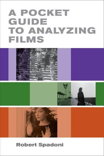 A Pocket Guide to Analyzing Films: Spadoni, Robert