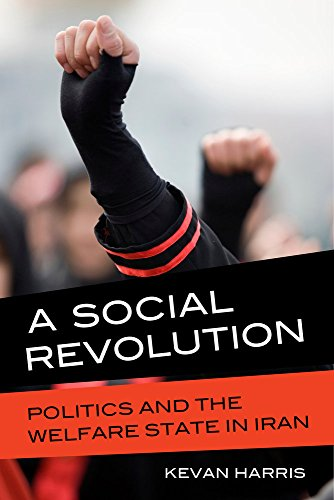 9780520280823: A Social Revolution: Politics and the Welfare State in Iran